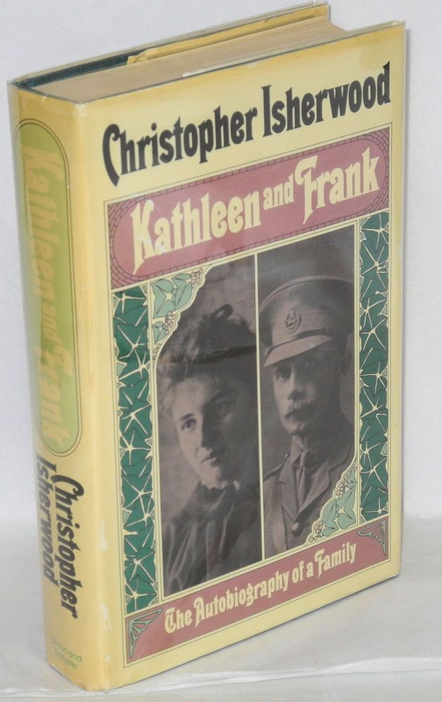 Kathleen and Frank: the autobiography of a family. Christopher Isherwood.
