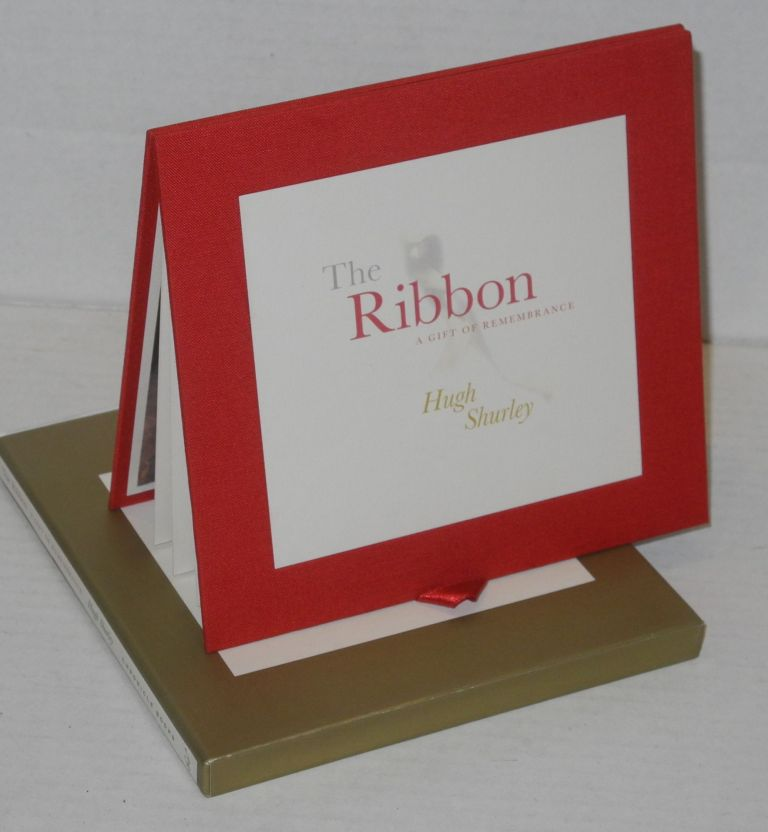The ribbon; a gift of remembrance. Hugh Shurley.