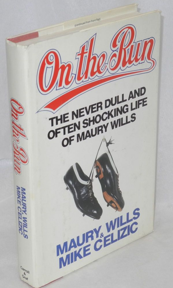 On the run; the never dull and often shocking life of Maury Wills. Maury Wills, Mike Celizic.