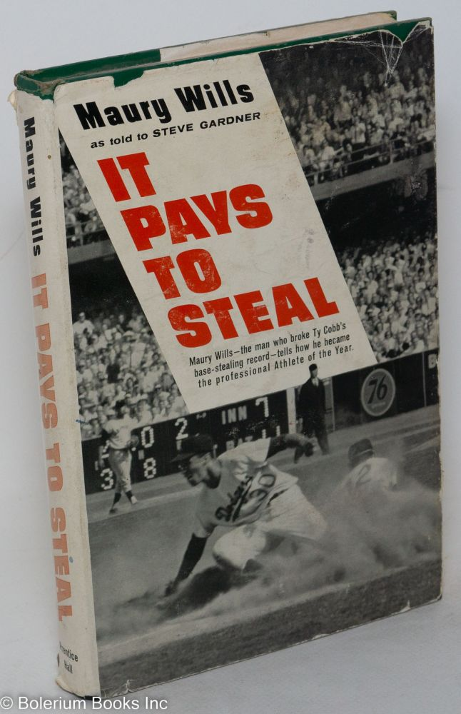 It pays to steal; as told to Steve Gardner. Maury Wills.