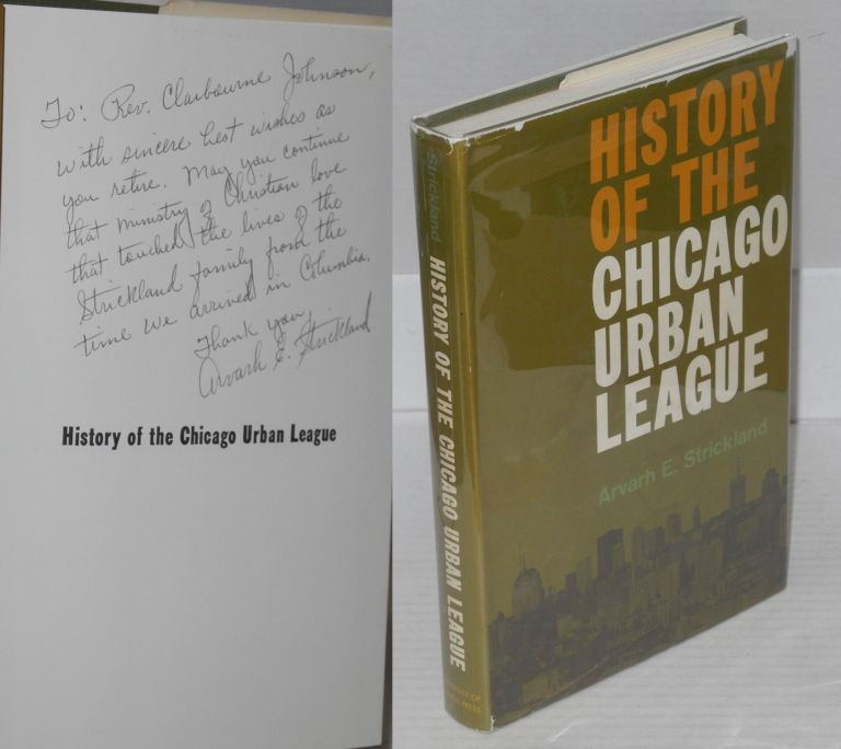 History of the Chicago Urban League. Arvarh E. Strickland.