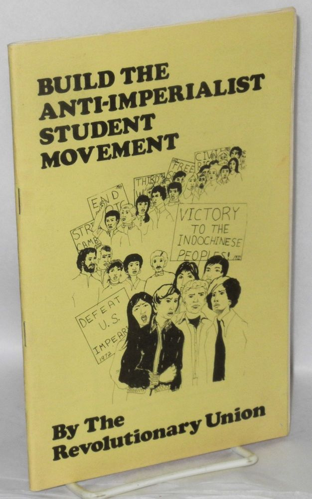 Build the anti-imperialist student movement. Revolutionary Union.