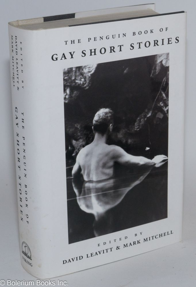 The Penguin book of gay short stories. David Leavitt, edsitors Mark Mitchell, James Purdy, Ann Beattie, Noel Coward, Christopher Isherwood, D. H. Lawrence.