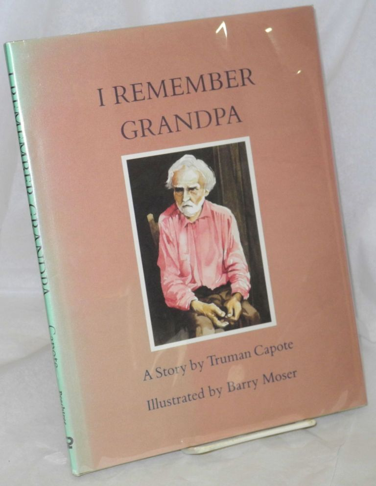 I remember grandpa; illustrated by Barry Moser. Truman Capote.