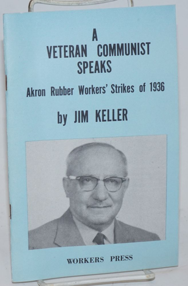 A veteran Communist speaks. With a preface by the Political Bureau of the Communist Labor Party of the United States of North America. Jim Keller.