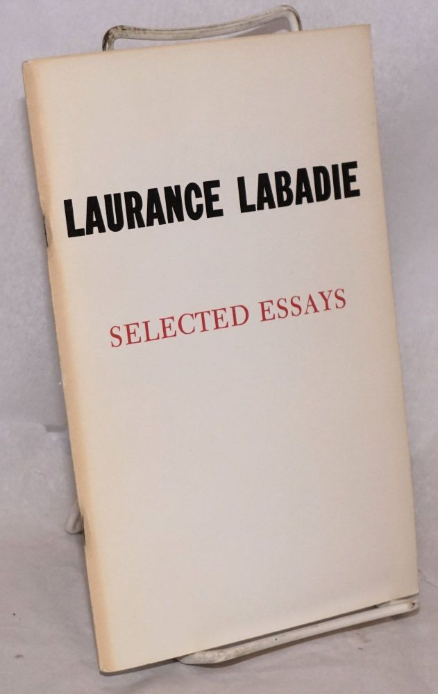 Selected essays. With an introduction and appendices by James J. Martin. Laurance Labadie.