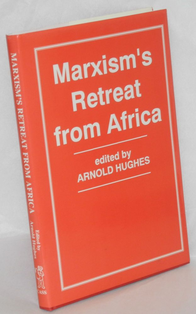 Marxism's retreat from Africa. Arnold Hughes.