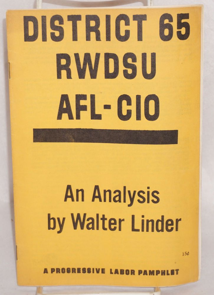 District 65 RWDSU, AFL-CIO, an analysis. Walter Linder.