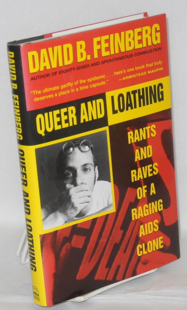 Queer and loathing; rants and raves of a raging AIDS clone. David B. Feinberg.