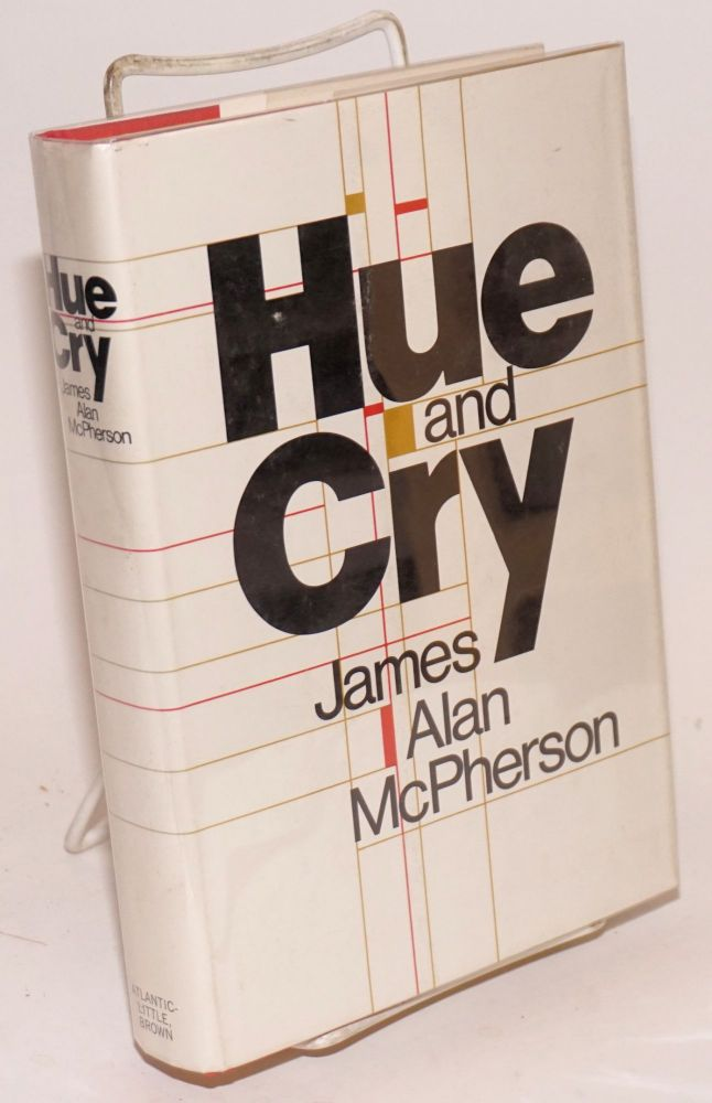 Hue and cry; short stories. James Alan McPherson.