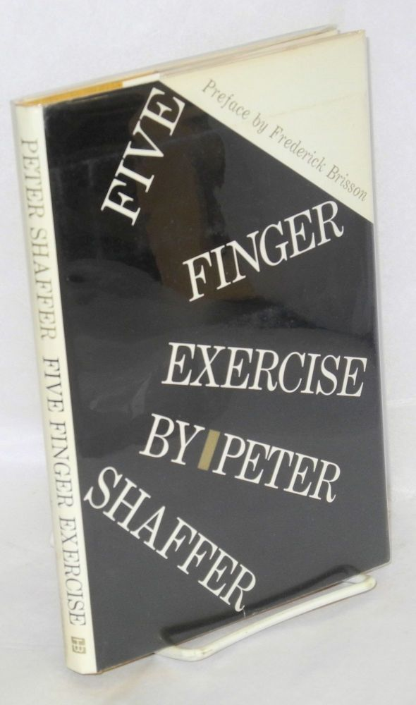 Five finger excercise; a play in two acts and four scenes. Peter Shaffer, , Frederick Brisson.