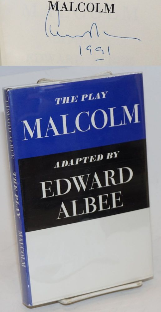 Malcolm; a play [signed]. Edward adapted from the Albee, James Purdy.