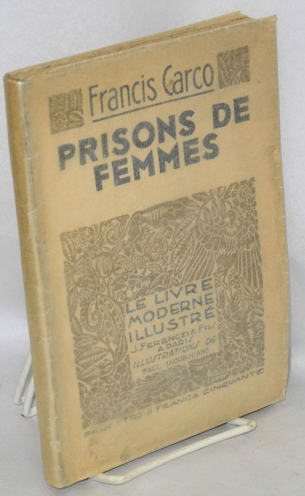 Prisons de femmes; roman. Francis Carco, illustrations de Paul Jacob-Hians.