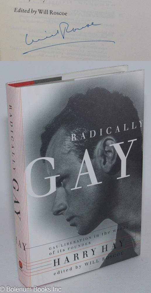 Radically gay; gay liberation in the words of its founder. Harry Hay, , Will Roscoe.