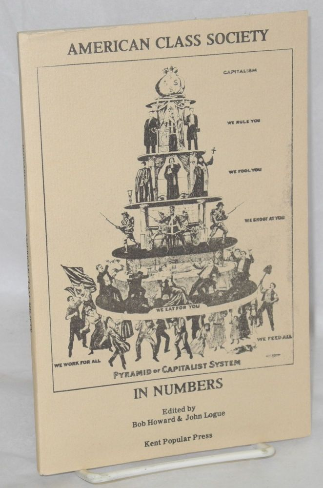 American class society in numbers. Bob Howard, eds John Logue.