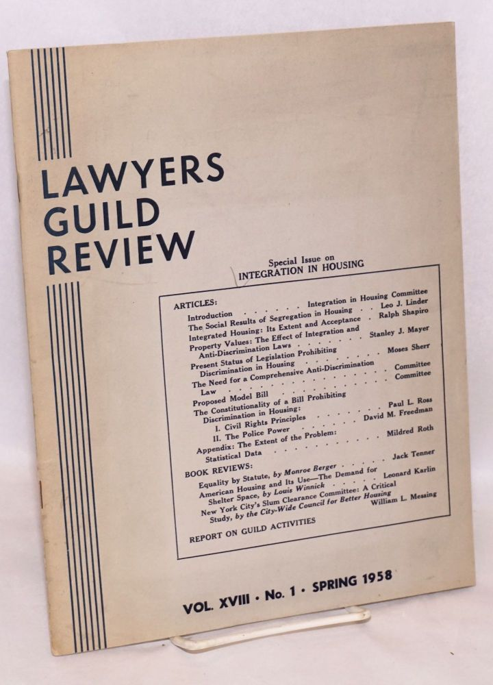 Integration in housing; special issue of Lawyers Guild Review, vol. xviii, no. 1, Spring 1958