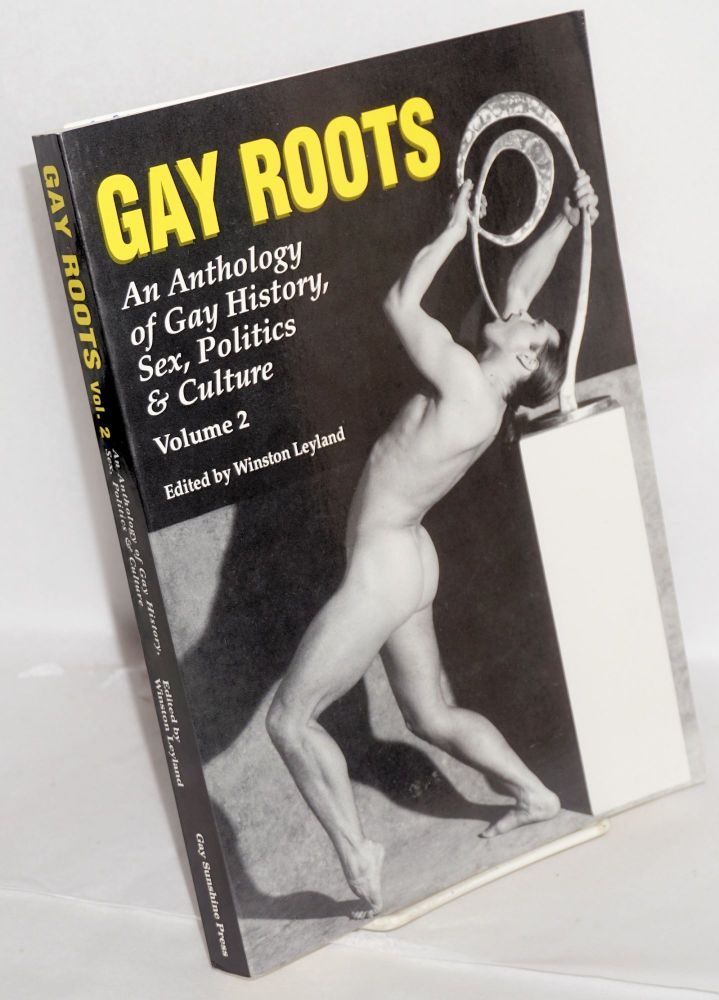 Gay roots; an anthology of gay history, sex, politics, and culture, volume 2. Winston Leyland, ed.