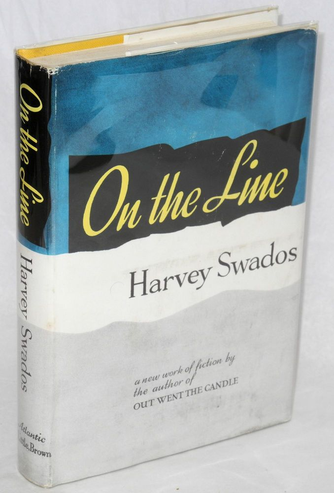 On the line. Harvey Swados.