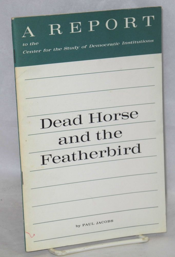 Dead horse and the featherbird. Paul Jacobs.
