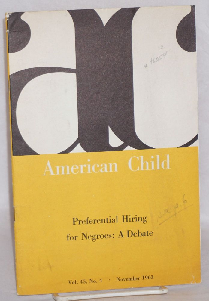 Preferential hiring for Negroes: a debate: in American child, vol. 45, no. 4, November 1963