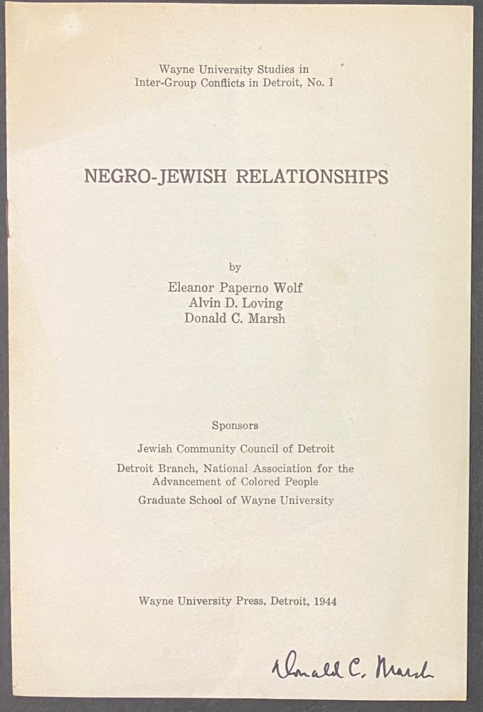 Negro-Jewish relationships. Eleanor Paperno Wolf, Alvin D. Loving, Donald C. Marsh.