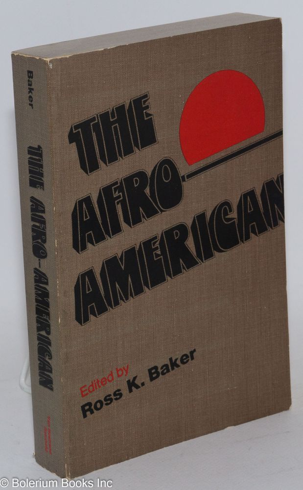 The Afro-American; readings. Ross K. Baker, ed.