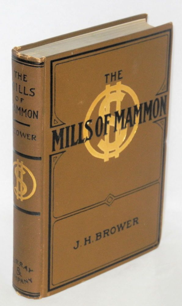 The mills of mammon. With illustrations by F.L. Weitzel and Henderson Howk. James H. Brower.