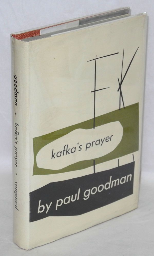 Kafka's prayer. Paul Goodman.