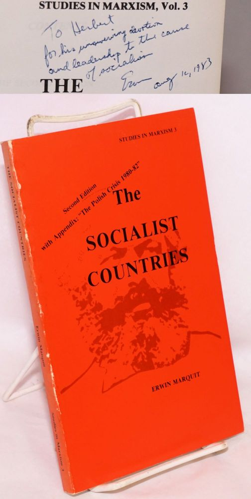 "The socialist countries; general features of political, economic, and cultural life, second edition with appendix ""The Polish crisis 1980-82"" Erwin Marquit."