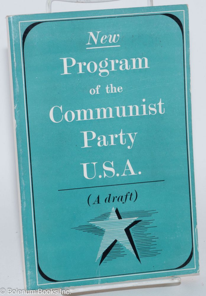 New program of the Communist Party, U.S.A. (a draft). Communist Party.