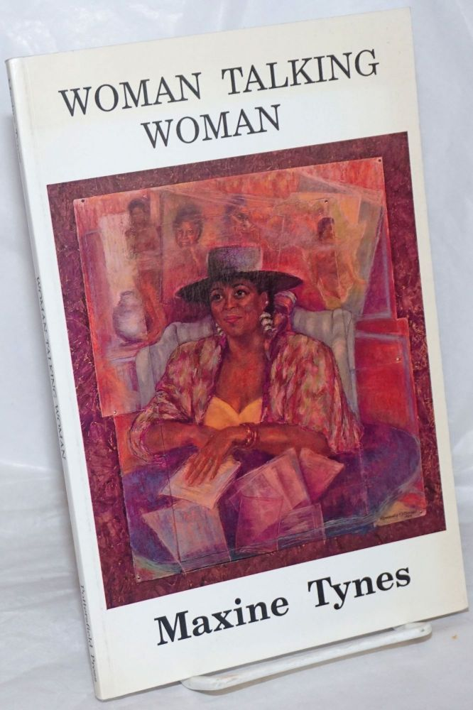 Woman talking woman. Maxine Tynes.
