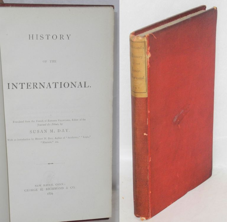 History of the International. Translated from the French... by Susan M. Day, with an introduction by Henry N. Day. Edmond Villetard.