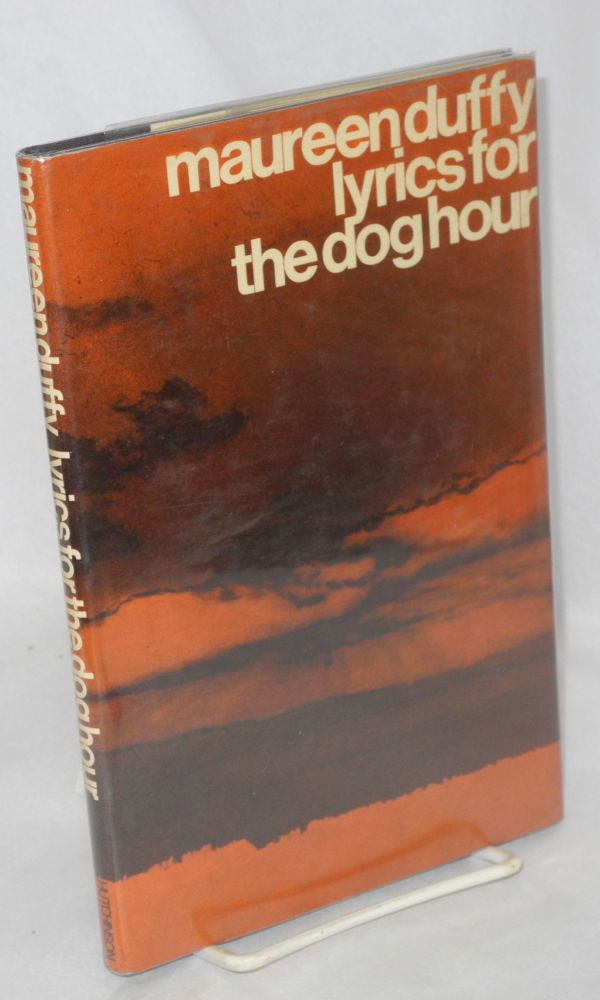 Lyrics for the dog hour; poems. Maureen Duffy.