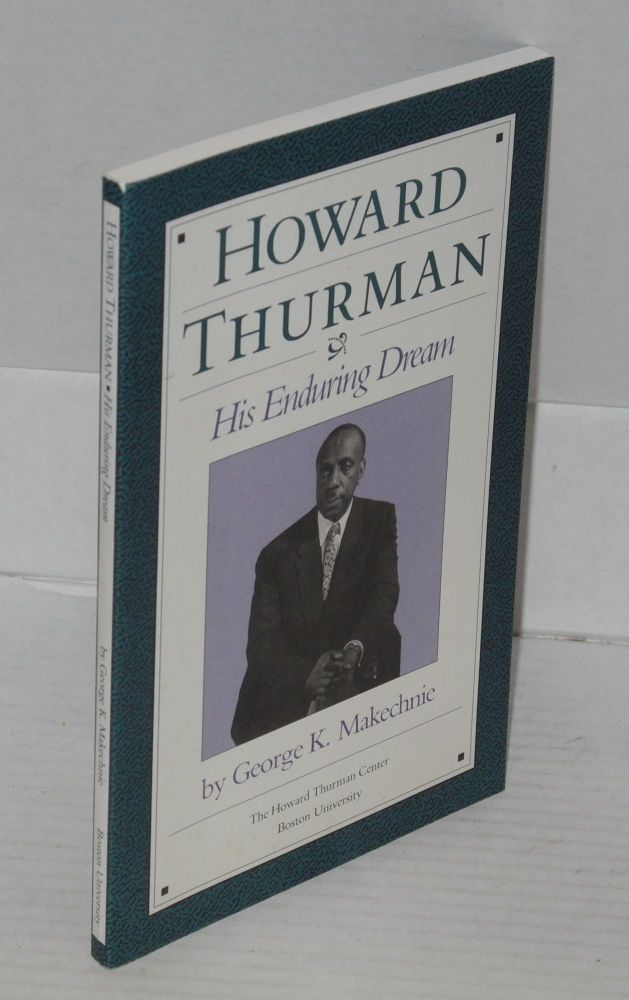 Howard Thurman; his enduring dream. George K. Makechnie.