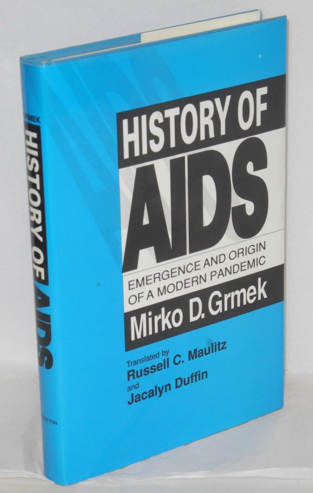 History of AIDS; emergence and origin of a modern pandemic. Mirko D. Grmek, , Russell C. Maulitz, Jacalyn Duffin.