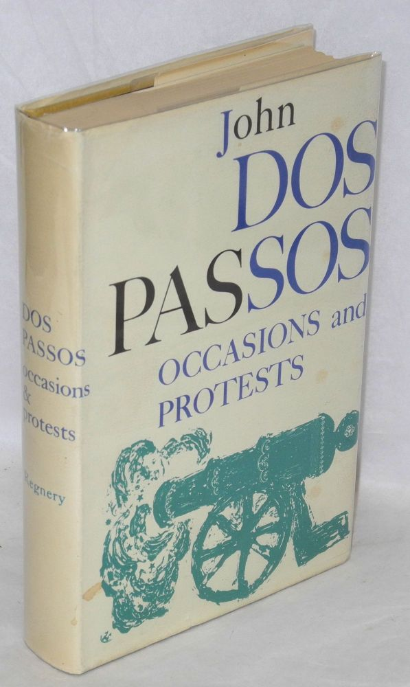 Occasions and protests. John Dos Passos.