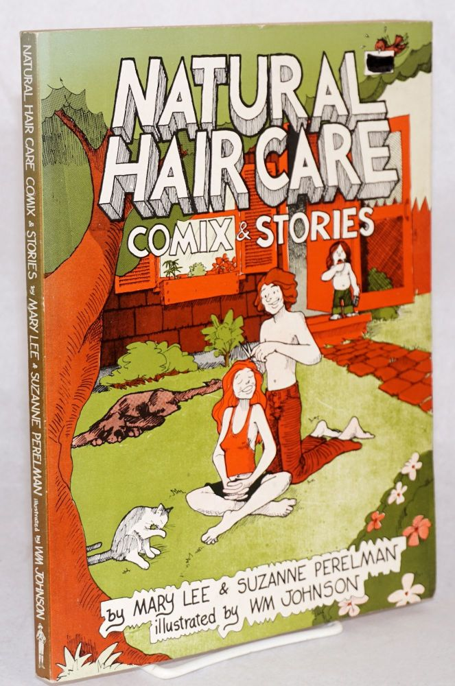 Natural hair care comix & stories, illustrated by Wm Johnson. Mary Lee Perelman, Suzanne.