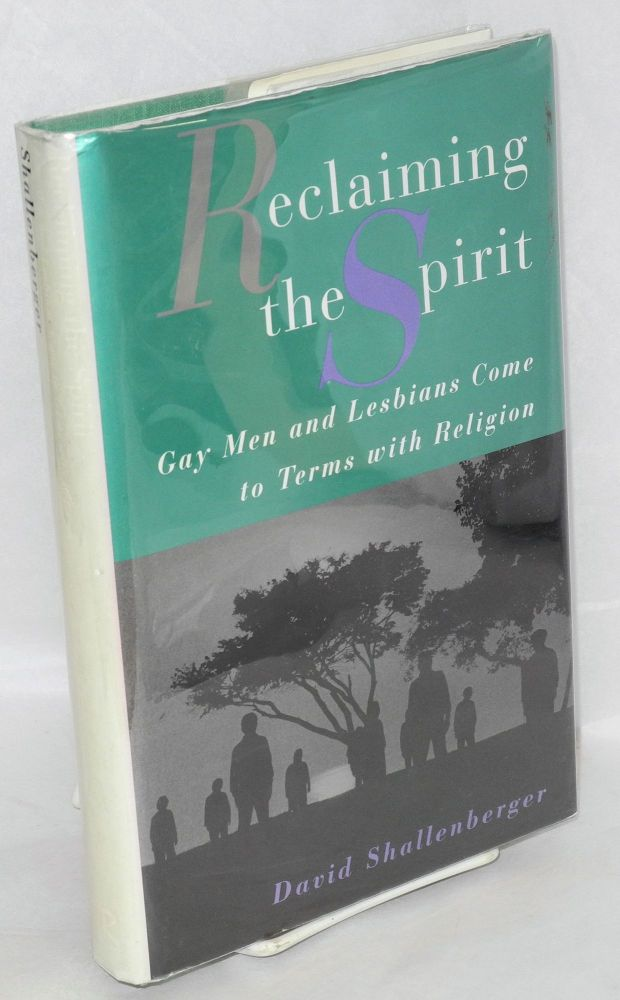 Reclaiming the spirit; gay men and lesbians come to terms with religion. David Shallenberger.
