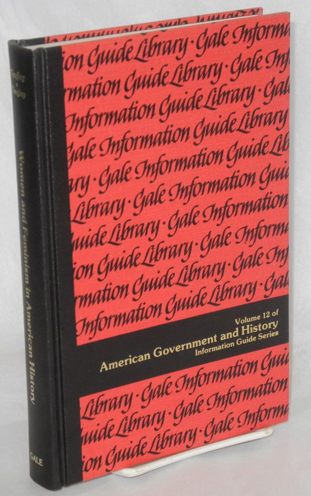 Women and feminism in American history; a guide to information sources. Elizabeth Tingley, Donald F. Tingley.