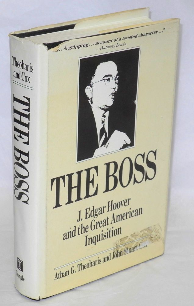 The Boss; J. Edgar Hoover and the great American inquisition. Athan G. Theoharis, John Stuart Cox.