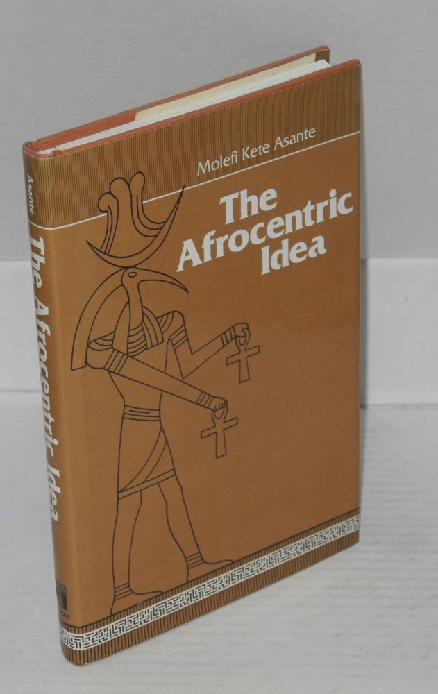 The Afrocentric idea. Molefi Kete Asante.