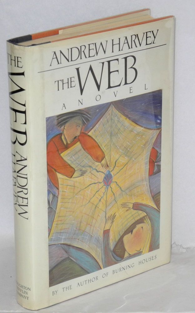 The web: a novel. Andrew Harvey.