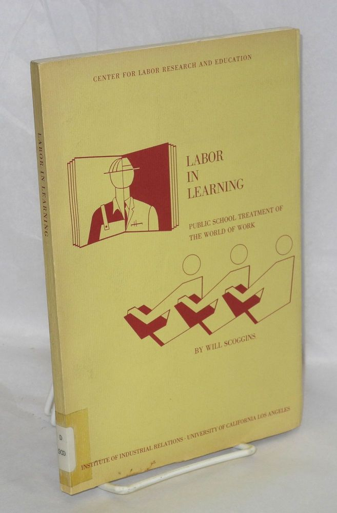 Labor in learning; public school treatment of the world of work. Will Scoggins.