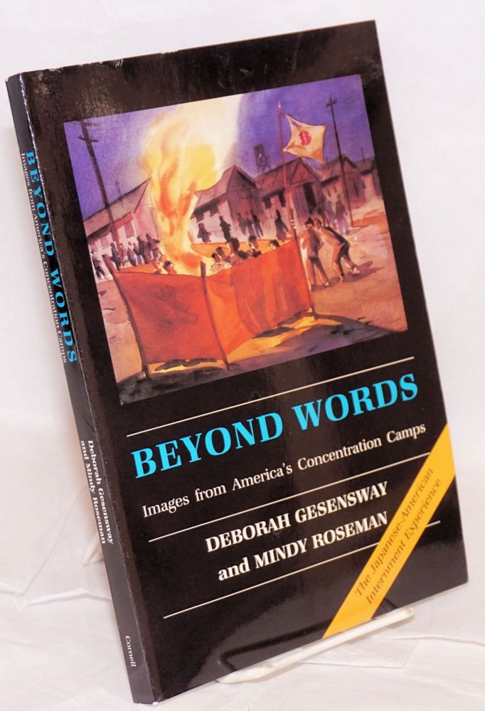 Beyond words; images from America's concentration camps. Deborah Gesensway, Mindy Roseman.