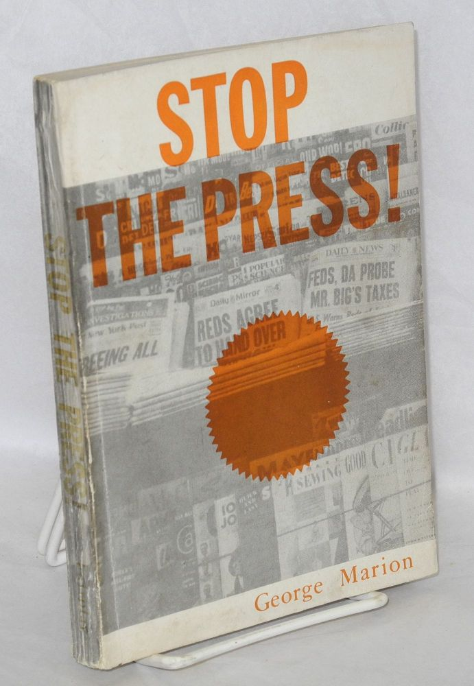 Stop the press! Being volume I of The next hundred years. Introduction by Howard Fast. George Marion.