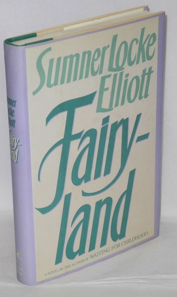 Fairyland; a novel. Sumner Locke Elliott.