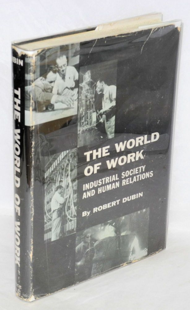 The world of work; industrial society and human relations. Robert Dubin.