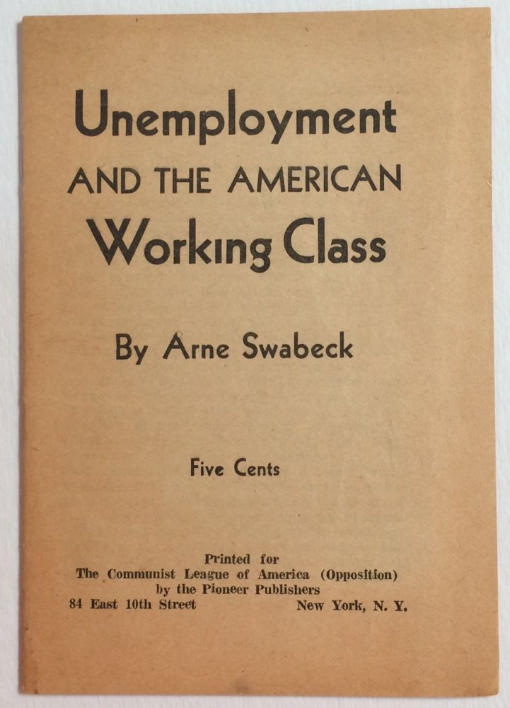 Unemployment and the American working class. Arne Swabeck.