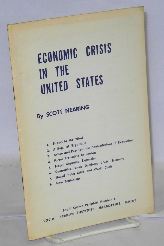 Economic crisis in the United States. Scott Nearing.