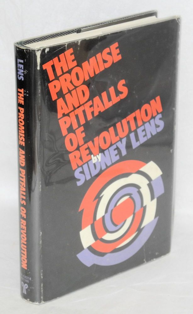 The promise and pitfalls of revolution. Sidney Lens.